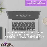 Hoe bespaar ik mijn pols en tijd bij het gebruik van Outlook?