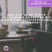 Hoe kan ik op visite als gewone bezoeker bij mijn eigen bedrijfspagina van Facebook?