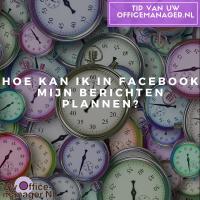 Hoe kan ik in Facebook mijn berichten plannen?