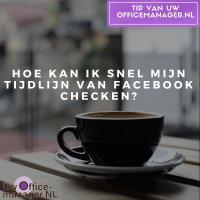 Hoe kan ik snel mijn tijdlijn van Facebook checken?
