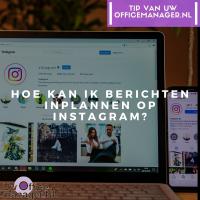 Hoe kan ik berichten inplannen op Instagram?