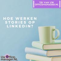 Hoe werken stories op LinkedIn?