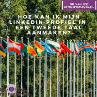Hoe kan ik mijn LinkedIn profiel in een tweede taal aanmaken?